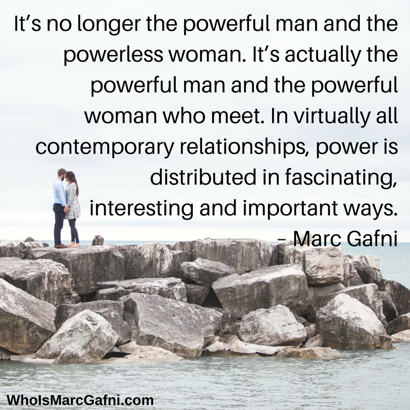 "Marc Gafni: ""It's actually the powerful man and the powerful woman who meet. Now, I've just pointed to one form of power, but actually in virtually all contemporary relationships of this nature, power is distributed in fascinating, interesting and important ways."""
