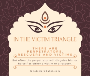 """Marc Gafni: """"In the victim triangle there are perpetrators, rescuers and victims, and the core idea of the victim triangle is that often the perpetrator will disguise him or herself as either a victim or a rescuer."""""""